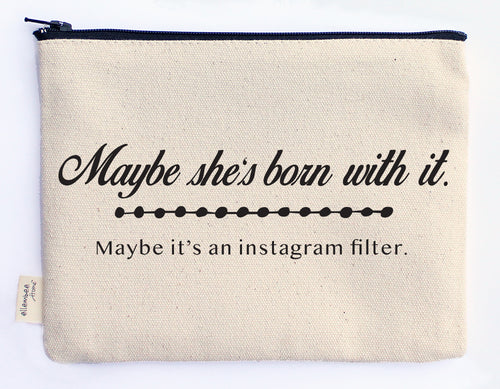 maybe she's born with it, maybe it's an instagram filter zipper pouch