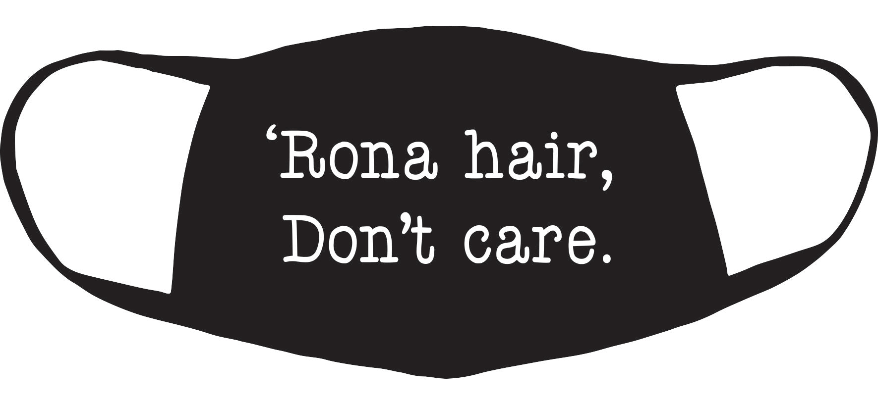 'rona hair don't care two-ply face mask