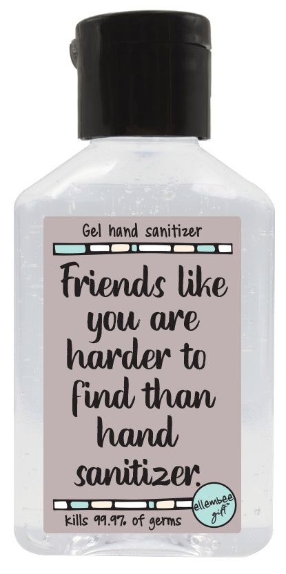 friends like you are harder to find than hand sanitizer