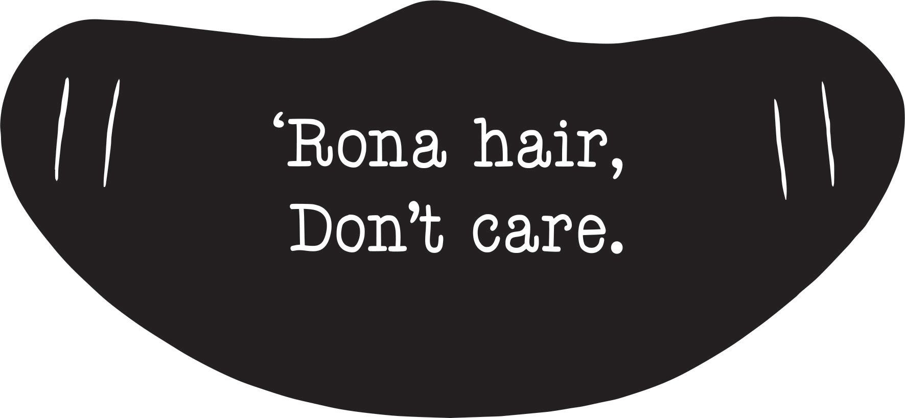 'rona hair don't care one-ply face mask