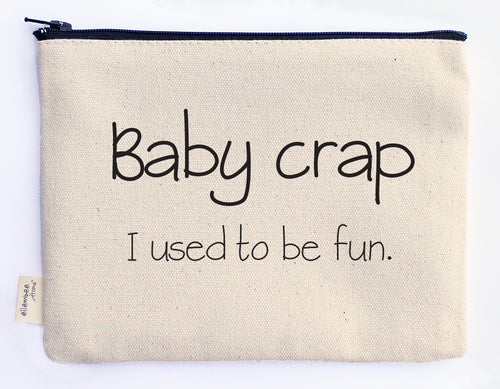 baby crap, I used to be fun zipper pouch