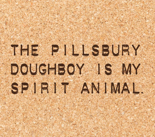 the pillsbury doughboy is my spirit animal