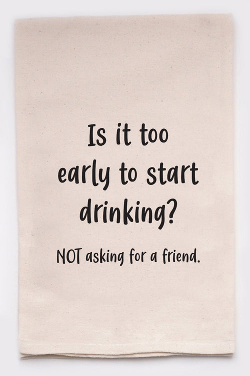 Is it too early to start drinking?  NOT asking for a friend.