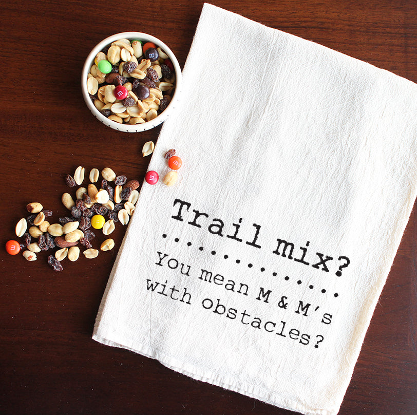 Trail mix? You mean M & M's with obstacles?