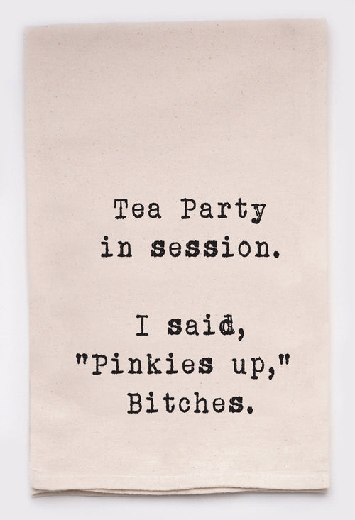 "tea party in session. i said ""pinkies up"" bitches."