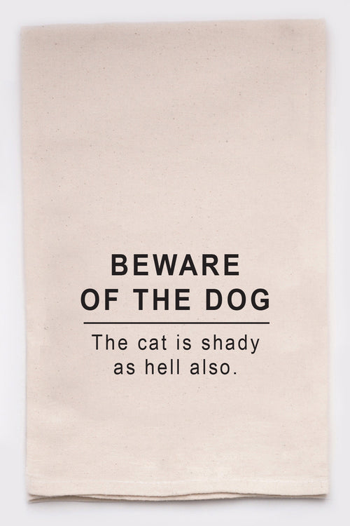 Beware of the dog.  The cat is shady as hell also.