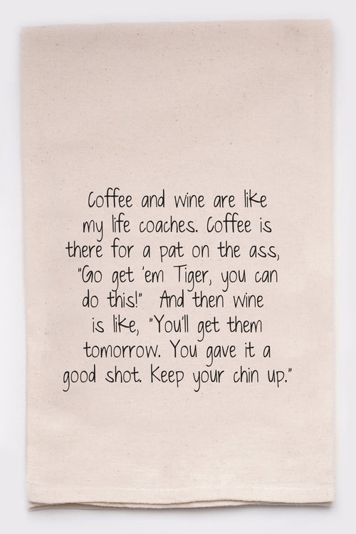 coffee and wine are like my life coaches