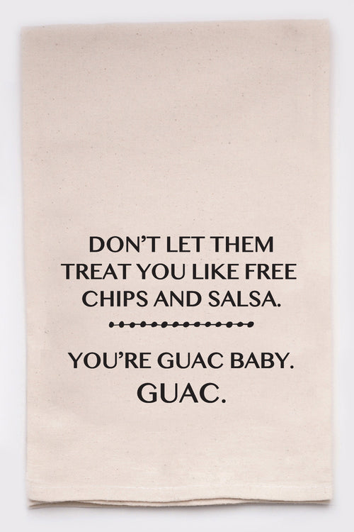 Don't let them treat you like free chips and salsa. You're guac baby, guac