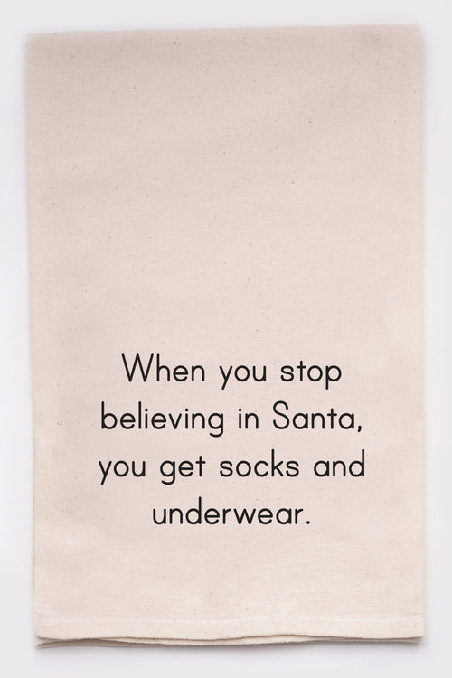 When you stop believing in Santa, you get socks and underwear