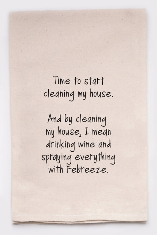 time to start cleaning my house. and by cleaning my house, i mean drinking wine and spraying everything with febreeze.