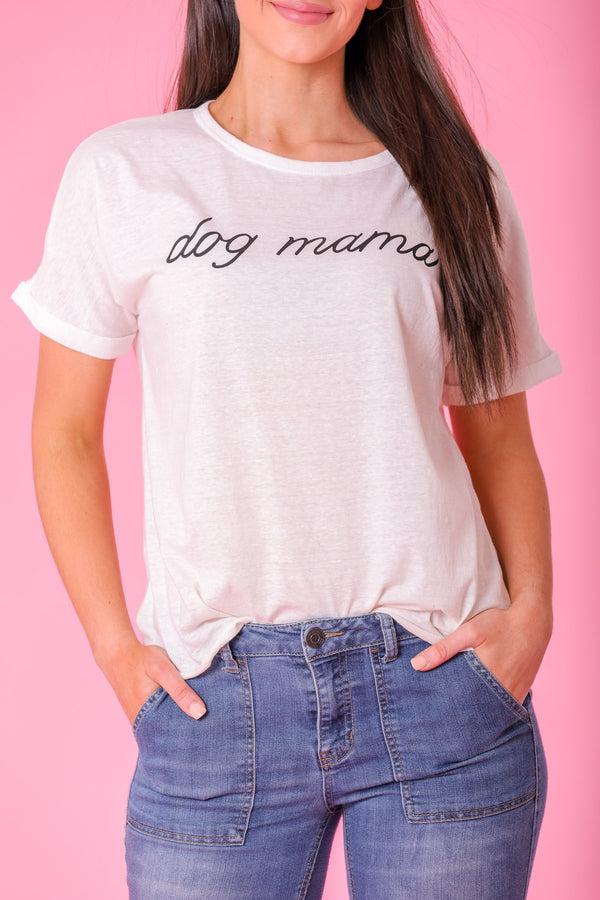 Dog Mama Tee - Tops - Wight Elephant Boutique