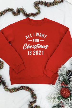 All I Want For Christmas is 2021 Sweatshirt