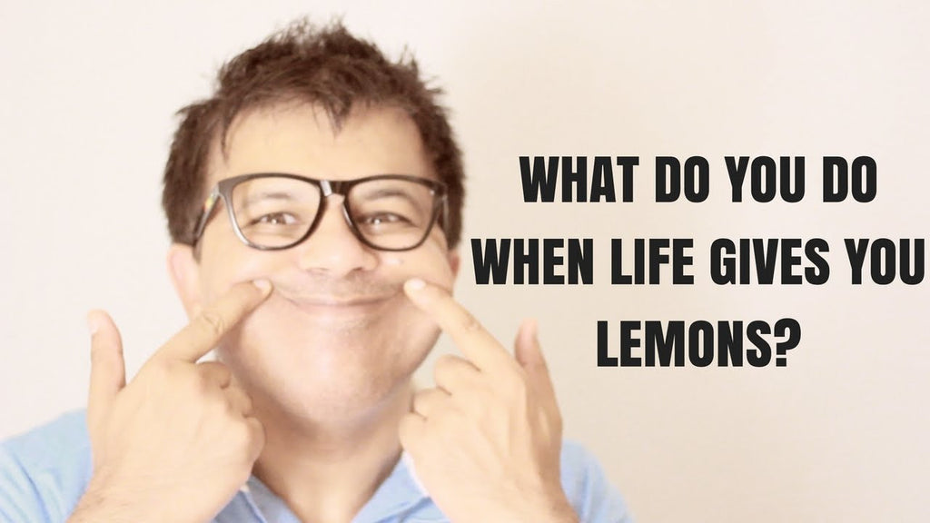 What Do You Do When Life Gives You Lemons - Enjoy Good Life