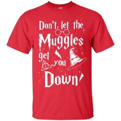 Don't Let The Muggles Let You Down LIMITED EDITION