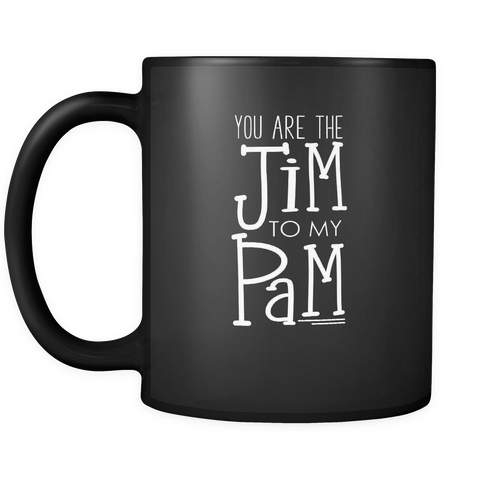 Funny Valentine S Day Black Coffee Mug Tea Cup You Are The Jim To
