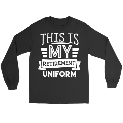 e9605c27d This Is My Retirement Uniform Long Sleeve Tee Shirt Funny Retired Long – Vivi  Lane Collections