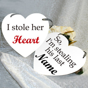 Wedding Decor - I stole her Heart, So I'm Stealing His Last Name - WeddingConfetti
