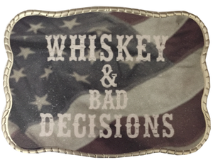 Whiskey & Bad Decisions