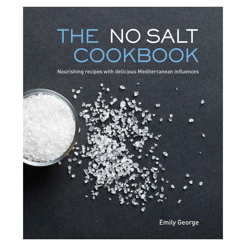 The No Salt Cookbook - Emily George - Low Sodium Foods