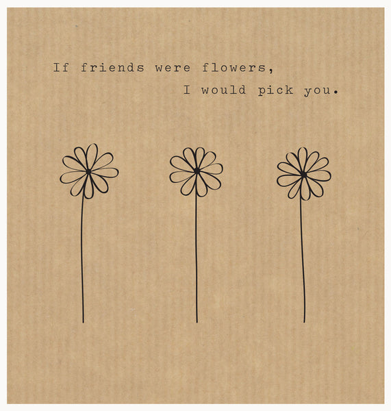 LCF003 - If Friends Were Flowers (6pack)