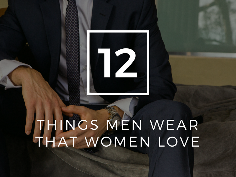 12 Things Men Wear That Women Love