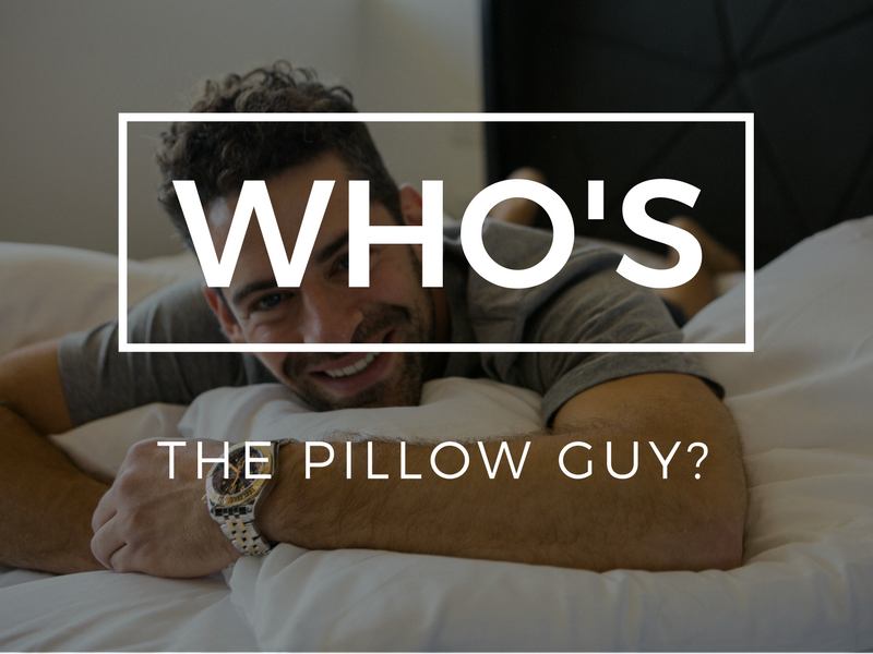 Who's Pillow Guy?