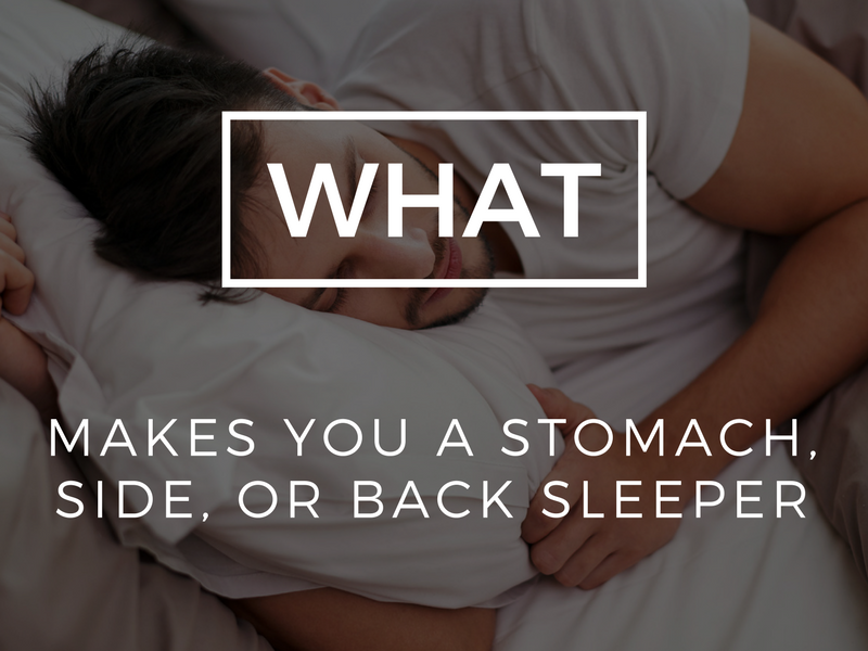 What makes you a Stomach, Side, or Back Sleeper