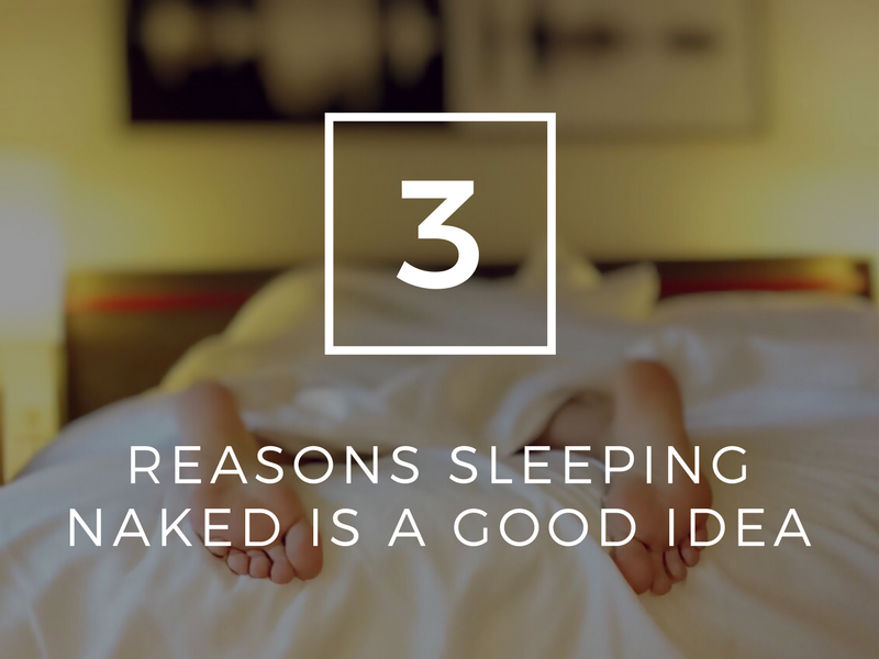 3 Reasons Sleeping Naked Is a Good Idea