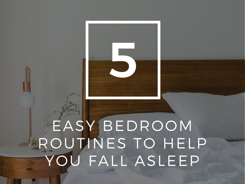 5 Easy Bedroom Routines to Help You Fall Asleep
