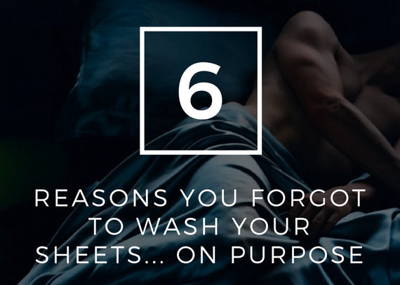 6 Reasons You Forgot To Wash Your Sheets...On Purpose