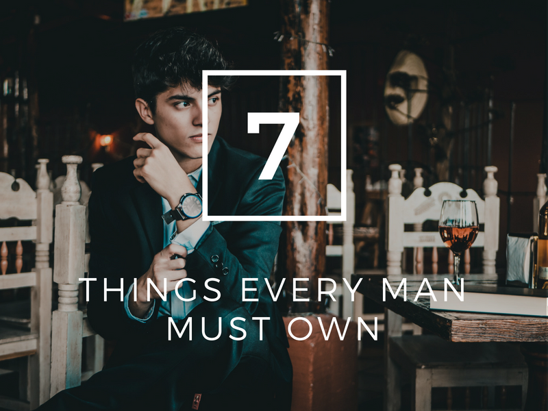 7 Things Every Man Must Own