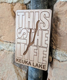 "Keuka Lake or Seneca Lake ""This is the Life"" Wooden Magnet - Staving Artist Woodwork"