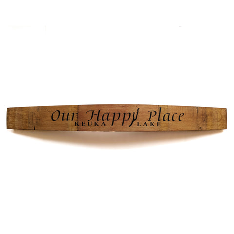 OUR HAPPY PLACE KEUKA  Wine Barrel Stave - Staving Artist Woodwork