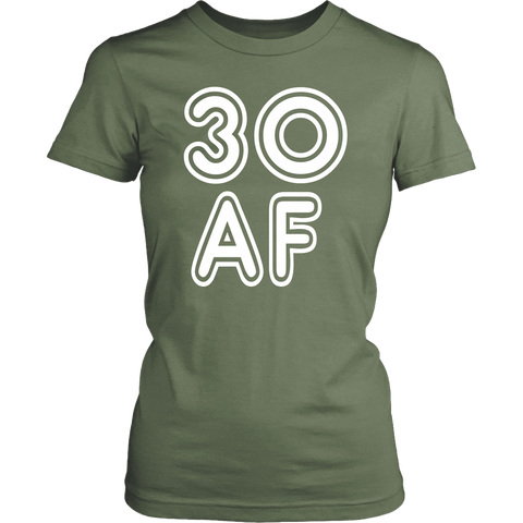 Funny Womens 30th Birthday 30 AF Cute Years Old T Shirts Collection