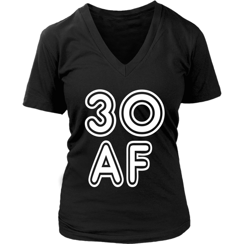 823e0ddc Funny Women's 30th Birthday 30 AF cute 30 years old T-shirts collection -  Gifts