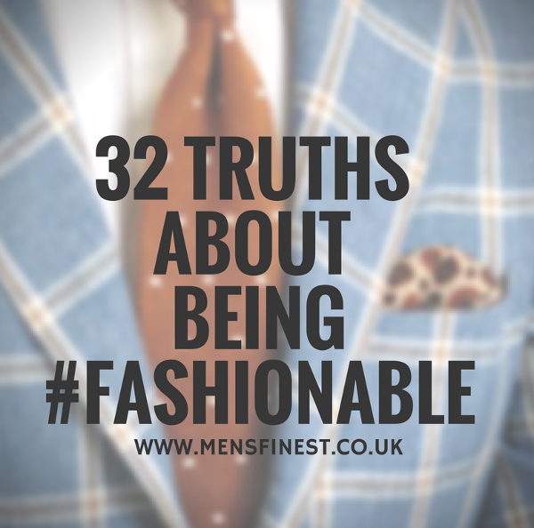 32 truths about mens fashion tips. Learn It!