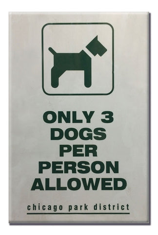 3 Dogs Per Person Magnet Chicago Park District