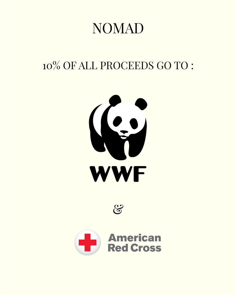 Nomad Cares - We commit to donate 10% of all our proceeds to making the world a better place via the World Wildlife Federation & The American Red Cross