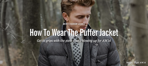 FashionBeans how to wear the puffer jacket streetwear news