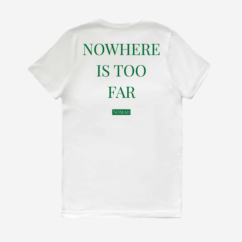 Nowhere Is Too Far T-Shirt