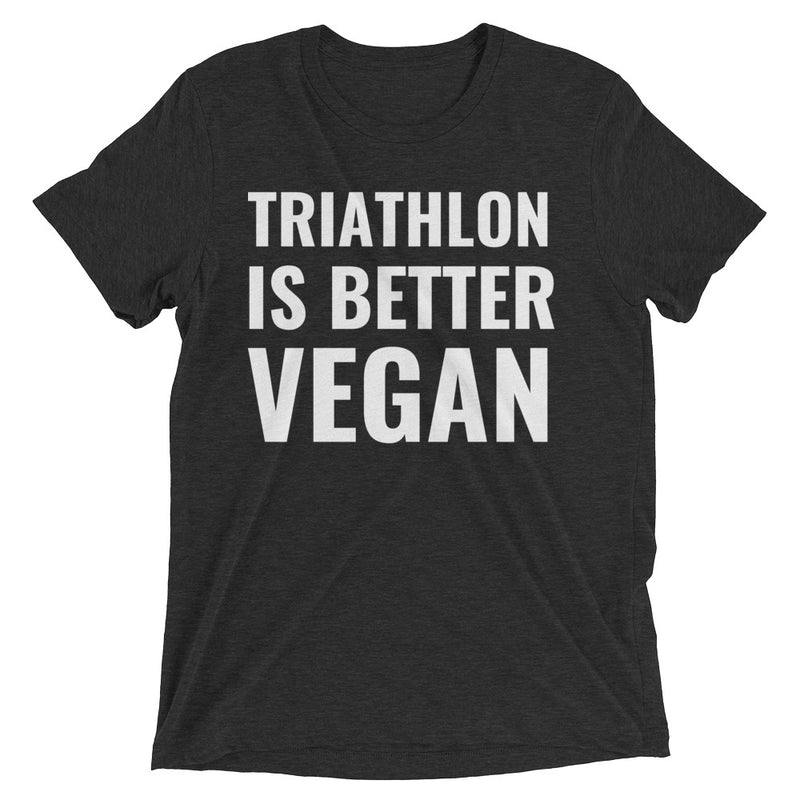 Triathlon Is Better Vegan Tee