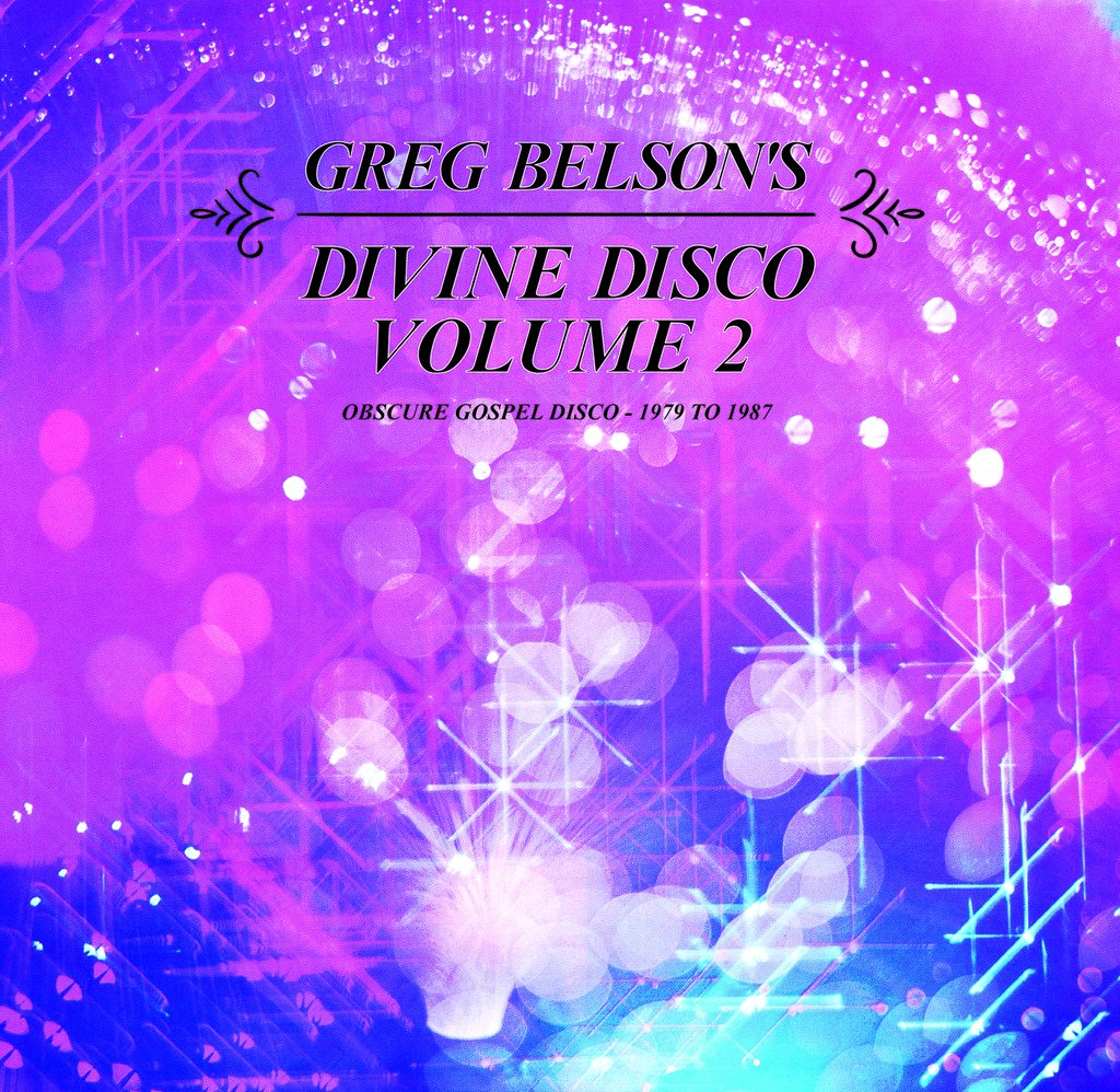 Greg Belson's Divine Disco Volume 2: Obscure Gospel Disco from 1979 to 1987