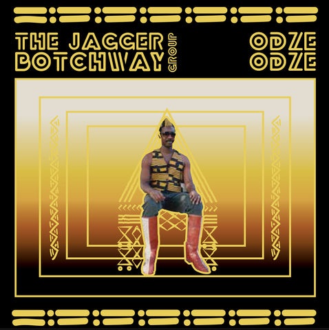 The Jagger Botchway Group - Odze Odze