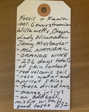 100% Gewürtzaminer Willamette, Oregon.  Woman winemaker - Jenny Mosbacher. All natural. Orange wine. 236 days total of skin contact! Red volcanic soil. Rose water and apricot skins. Fresh dried hay. Orange julius. An oddball misfit with good taste.