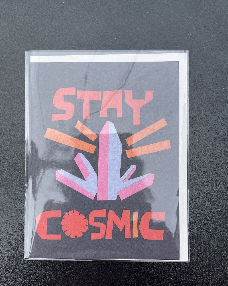 Stay cosmic greeting card. Blank inside.