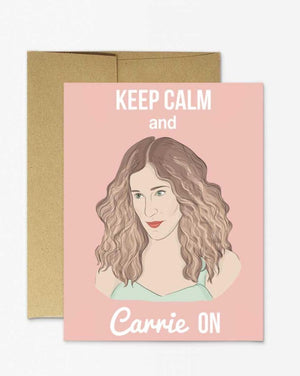 Keep Calm & Carrie On card. Blank inside.