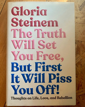 "A beautifully illustrated collection of Gloria Steinem's most inspirational and outrageous quotes, with an introduction and essays by the feminist activist herself  ""A fearless book full of passion, resolute perspective, and unbiased hope for the future.""—Janelle Monáe"