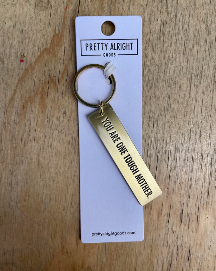 Pretty Allright Goods Tough Mother Key Chain