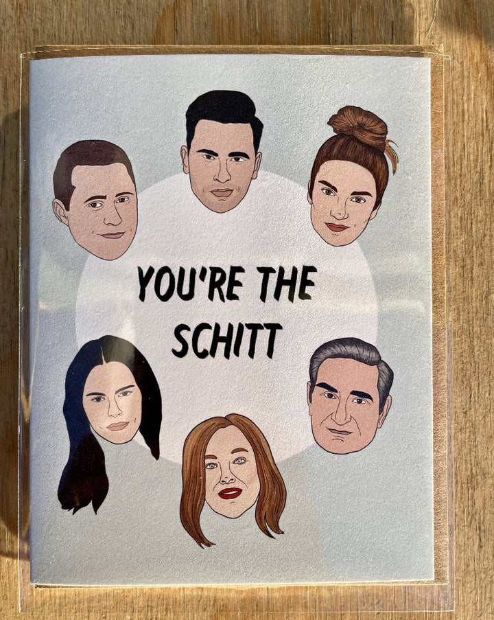 You're the Schitt greeting card. Blank inside.