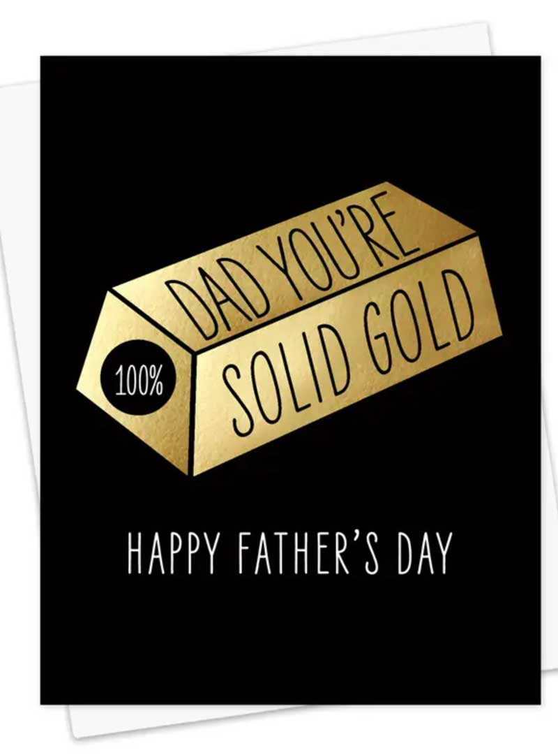 Dad You're Solid Gold Greeting Card